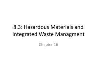 8.3: Hazardous Materials and Integrated Waste  Managment
