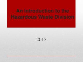 An Introduction to the Hazardous Waste Division
