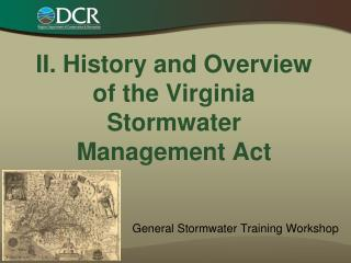 II. History and Overview of the Virginia Stormwater Management Act