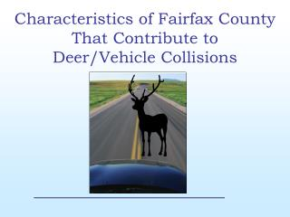 Characteristics of Fairfax County That Contribute to Deer/Vehicle Collisions