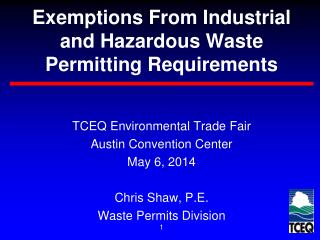 Exemptions From Industrial and Hazardous Waste Permitting Requirements