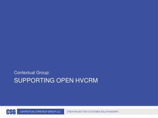 Supporting OPEN HVCRM