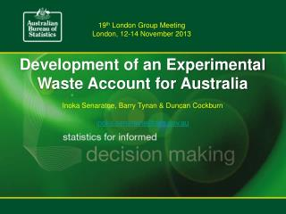 Development of an Experimental Waste Account for Australia Inoka Senaratne , Barry  Tynan  & Duncan Cockburn inoka.sena