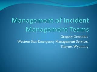 Management of Incident Management Teams
