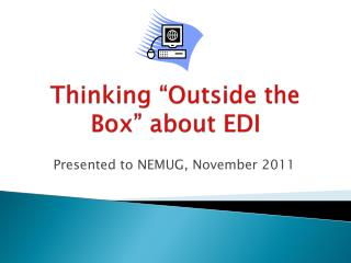 Thinking �Outside the Box� about EDI