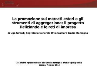 La promozione sui mercati esteri e gli strumenti di aggregazione: il progetto Deliziando e le reti di impresa
