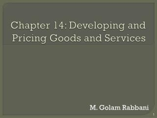 Chapter 14: Developing and Pricing Goods and Services