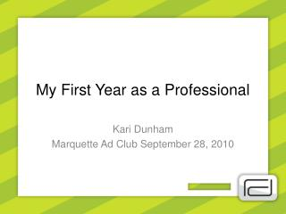 My  First Year as a Professional