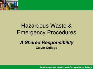 Hazardous Waste & Emergency Procedures