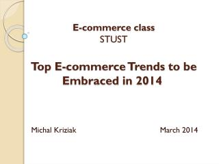 E-commerce class STUST Top E-commerce Trends  to be  Embraced  in 2014