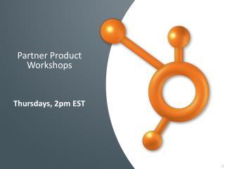 Partner Product  Workshops