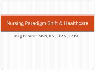 Nursing Paradigm Shift & Healthcare