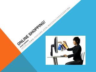 Online Shopping! Shani gorman