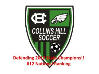 Defending 2012 State Champions!! #12 National Ranking