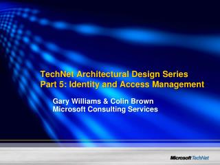 TechNet Architectural Design Series Part 5: Identity and Access Management