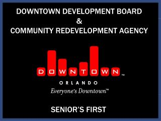 DOWNTOWN DEVELOPMENT BOARD & COMMUNITY REDEVELOPMENT AGENCY