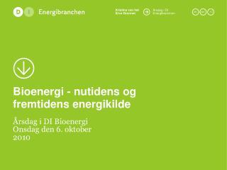 Bioenergi - nutidens og fremtidens energikilde