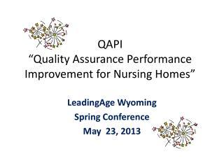 "QAPI ""Quality Assurance Performance Improvement for Nursing Homes"""