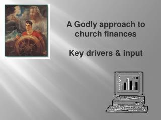 A Godly approach to  church finances Key drivers & input