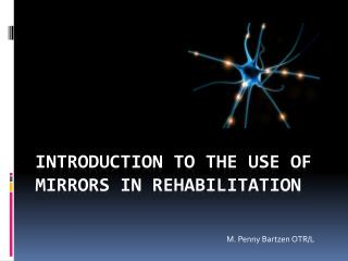 Introduction to the use of mirrors in rehabilitation