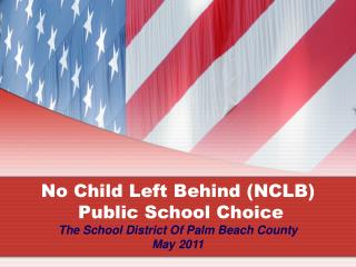 No  Child Left Behind (NCLB) Public School Choice
