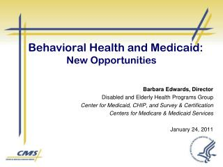 Behavioral Health and Medicaid:  New Opportunities