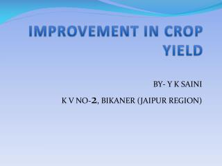 IMPROVEMENT IN  CROP YIELD