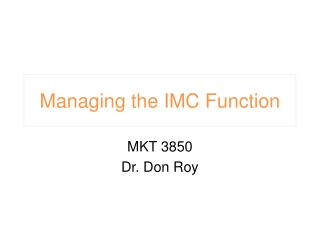 Managing the IMC Function