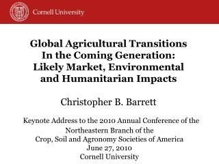 Keynote Address to the 2010 Annual Conference of the Northeastern Branch of the  Crop, Soil and Agronomy Societies of A
