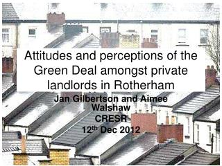 Attitudes and perceptions of the Green Deal amongst private landlords in Rotherham