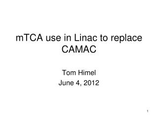 mTCA  use in Linac to replace CAMAC