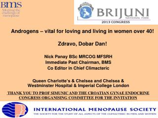 Androgens – vital for loving and living in women over 40! Zdravo ,  Dobar  Dan!