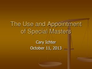 The  Use and Appointment of Special Masters