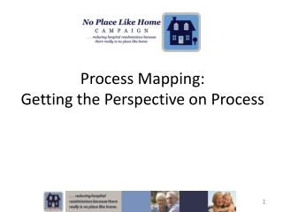 Process Mapping: Getting the Perspective on Process