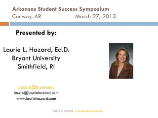 Arkansas Student Success Symposium Conway, AR			March 27, 2013