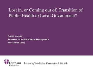 Lost in, or Coming out of, Transition of Public Health to Local Government?
