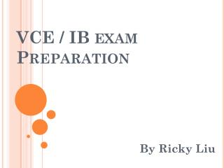 VCE / IB exam Preparation
