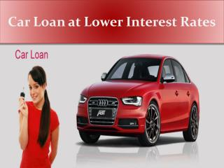 Car Loan at Lower Interest Rates