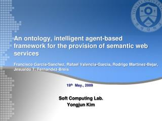 An ontology, intelligent agent-based framework for the provision of semantic web services