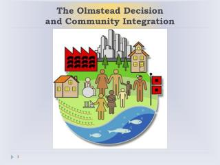 The Olmstead Decision  and Community Integration