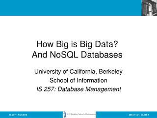 How Big is Big Data?  And  NoSQL  Databases