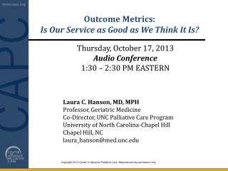 Outcome Metrics:   Is Our Service as Good as We Think It Is?