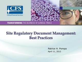Site Regulatory  Document Management:  Best Practices