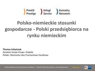 Polsko-niemieckie stosunki gospodarcze  -  Polsk i przedsiębiorca  na rynku niemieckim