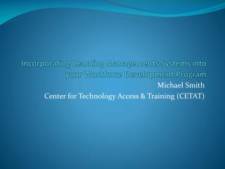 Incorporating  Learning Managements Systems into your Workforce Development Program