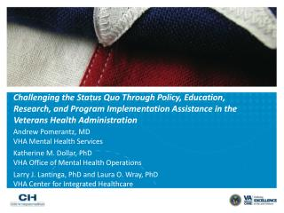 Challenging the Status Quo Through Policy, Education, Research, and Program Implementation Assistance in the Veterans H