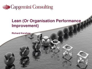 Lean (Or  Organisation Performance  Improvement) Richard Kershaw