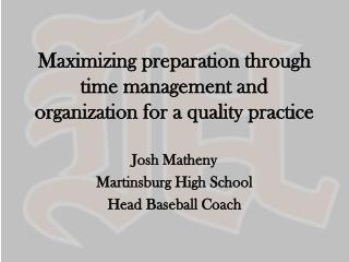 Maximizing preparation through time management and organization for a quality practice
