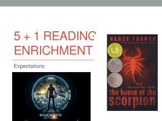 5  + 1 Reading Enrichment