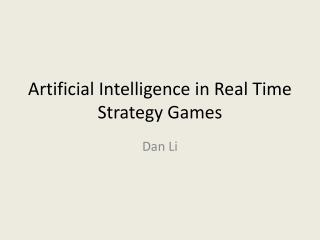 Artificial Intelligence in Real Time Strategy Games